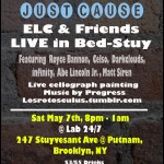 Just Cause Endless Love Crew and friends live in Bed stuy May 7th!